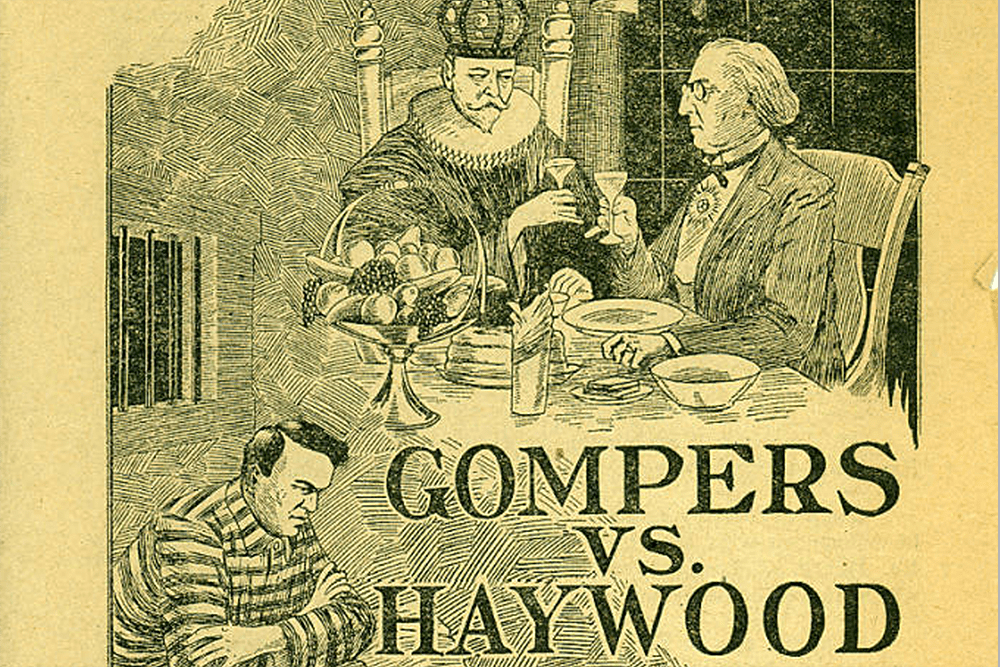 Gompers vs. Haywood